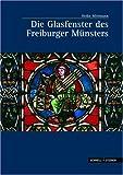 Die Glasfenster des Freiburger Munsters, Mittmann, Heike, 3795417171