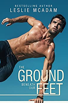 The Ground Beneath Our Feet (Giving You ... Book 4) by [McAdam, Leslie]