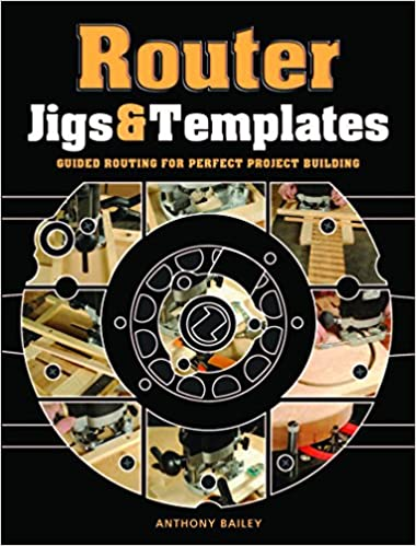 Router jigs templates amazon anthony bailey router jigs templates amazon anthony bailey 9781861088888 books pronofoot35fo Image collections