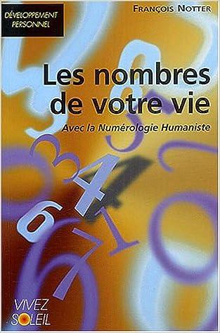 Télécharger en ligne Les Nombres de votre Vie avec la Numérologie Humaniste pdf epub