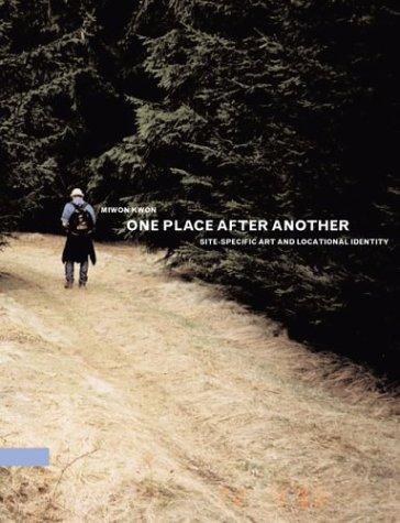 One Place after Another: Site-Specific Art and Locational Identity (MIT Press) (Kells Place)
