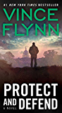 Protect and Defend: A Thriller (A Mitch Rapp Novel Book 8)