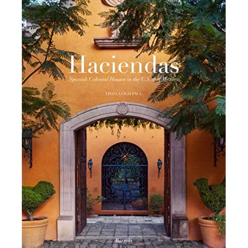 Haciendas Spanish Colonial Houses In The US And Mexico