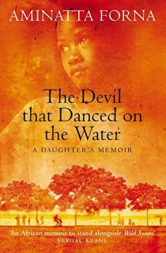 The Devil That Danced on the Water: A Daughter's Memoir by Aminatta Forna (2010-03-12) (The Devil That Danced On The Water)