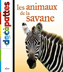 vignette de 'Doc à pattes<br /> Les Animaux de la savane (Christine DENIS-HUOT)'