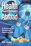 Health Professionals Abroad, Tim Ryder, 1854581724