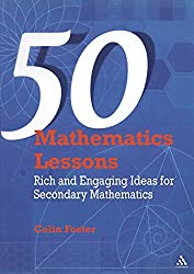 50 Mathematics Lessons: Rich and Engaging Ideas for Secondary Mathematics