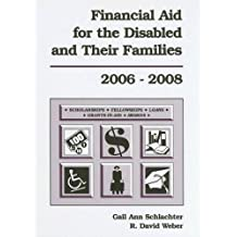 Financial Aid for the Disabled & Their Families, 2006-2008 (Financial Aid for the Disabled and Their Families)