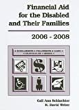 Financial Aid for the Disabled and Their Families, R. David Weber and Gail Ann Schlachter, 1588411486