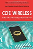 CCIE Cisco Certified Internetwork Expert Wireless Certification Exam Preparation Course in a Book for Passing the CCIE Exam - the How to Pass on Your First Try Certification Study Guide, William Manning, 1742442862