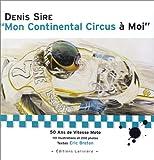 Mon Continental Circus à Moi. 50 ans de vitesse moto