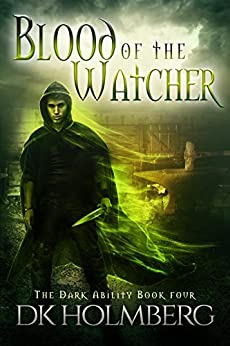 Blood of the Watcher (The Dark Ability Book 4) by [Holmberg, D.K.]