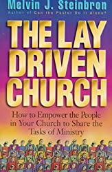 The Lay Driven Church: How to Impower the People in Your Church to Share the Tasks of Ministry