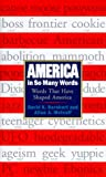 img - for America in So Many Words: Words That Have Shaped America book / textbook / text book