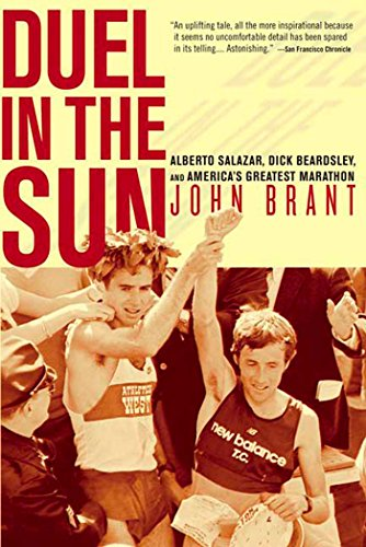 Duel in the Sun: Alberto Salazar, Dick Beardsley, and America's Greatest ()