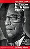 Farrakhan, Islam and the Religion That Is Raping America, Moody Adams, 0967736366