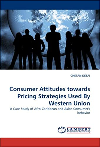 Consumer Attitudes towards Pricing Strategies Used By Western Union: A Case Study of Afro-Caribbean and Asian Consumer's behavior