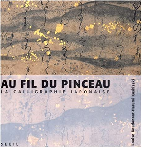 Au fil du pinceau : La Calligraphie japonaise pdf, epub ebook