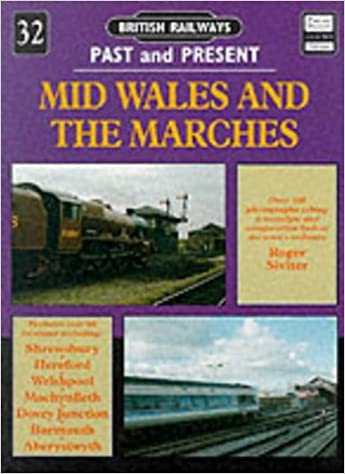 Mid Wales and the Marches (British Railways Past and Present number 32)