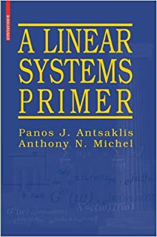 A Linear Systems Primer by Panos J Antsaklis (2010-06-02)