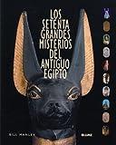 Los Setenta Grandes Misterios del Antiguo Egipto, Nuria Castellano Sole, 8495939916