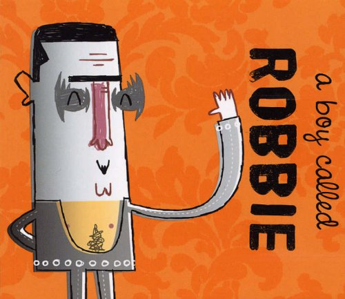 A Boy Called Robbie (Popjustice Idols) Peter Robinson