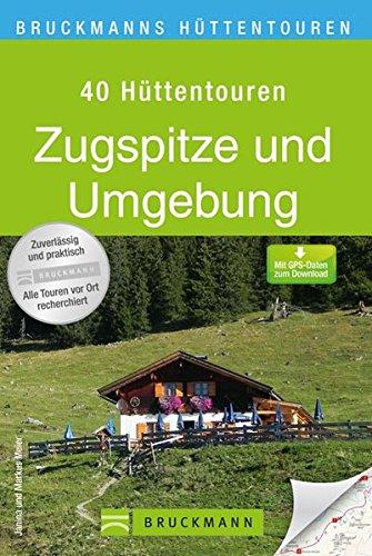 Bruckmanns Hüttentouren Zugspitze und Umgebung (Bruckmanns Wanderführer)