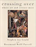 Crossing Over, Stephen Jay Gould, 060980586X