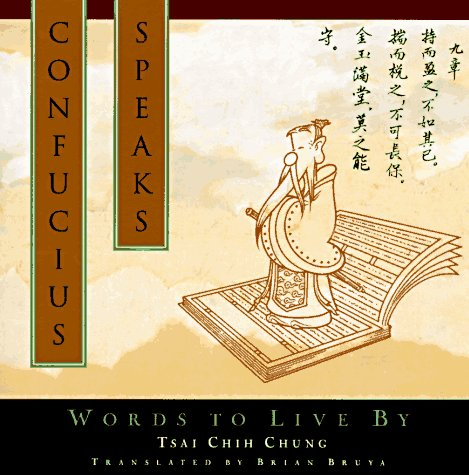 Confucius Speaks: Words to Live By