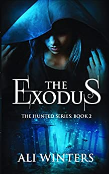 The Exodus (The Hunted series Book 2) by [Winters, Ali]