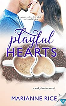 Playful Hearts (A Rocky Harbor Novel Book 4) by [Rice, Marianne]