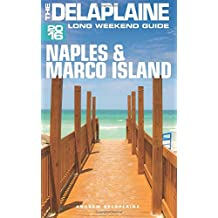 NAPLES & MARCO ISLAND -The Delaplaine 2016 Long Weekend Guide