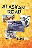 The Alaskan Haul Road, Bennie Burk, 1493102095