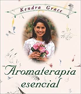 Aromaterapia esencial (Spanish Edition)