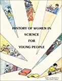 History of Women in Science for Young People, Vivian Sheldon Epstein, 096010027X