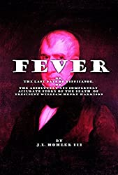 Fever: The Last Days of Tippecanoe (The Dead Presidents Book 2)
