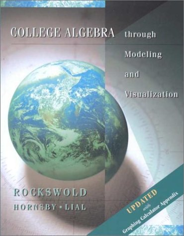 College Algebra through Modeling and Visualization, Updated Printing