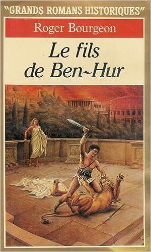 Amazon Fr Le Fils De Ben Hur Grands Romans Historiques