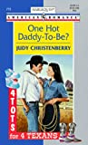 One Hot Daddy-to-Be?, Judy Christenberry, 0373167733