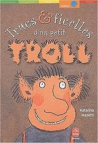 Trucs et ficelles d'un petit troll par Katarina Mazetti