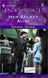 Her Secret Alibi, Debra Webb, 0373227183