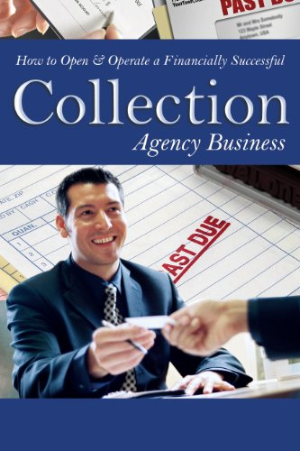 How to Open & Operate a Financially Successful Collection Agency Business (How to Open and Operate a Financially Successful. . (Finance Research Letters)
