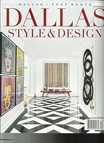 DALLAS STYLE & DESIGN MAGAZINE, WINTER, 2018 VOL. 2 NO. 4 (Design Dallas)