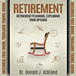 Retirement: Retirement Planning, Exploring Your Options | Dr. Donald J. Ackland