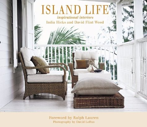 Island Life Inspirational Interiors India Hicks 9781584793175 Amazon Books