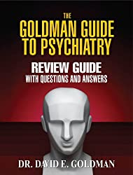The Goldman Guide To Psychiatry Review Guide With Questions and Answers