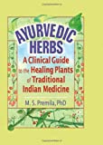 Ayurvedic Herbs, M. S. Premila and Virginia M. Tyler, 0789017679