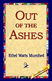 Out of the Ashes, Ethel Watts Mumford, 1421803348