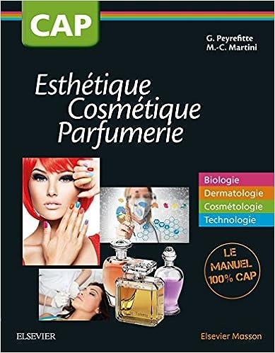 En ligne téléchargement CAP Esthétique Cosmétique Parfumerie: Biologie - Dermatologie - Cosmétologie - Technologie : manuel 1re et 2e année epub, pdf