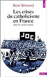 Les crises du catholicisme en France dans les années trente par Köbányai